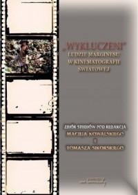 Wykluczeni. Ludzie marginesu w kinematografii światowej - okładka książki