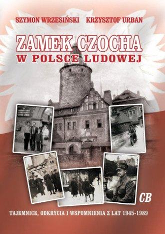 Zamek Czocha w Polsce Ludowej. - okładka książki