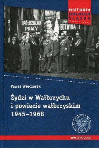 Żydzi w Wałbrzychu i powiecie wałbrzyskim - okładka książki
