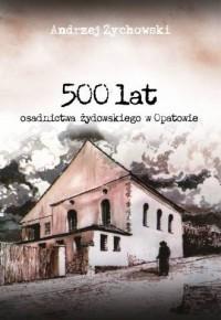 500 lat osadnictwa żydowskiego w Opatowie - okładka książki