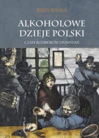Alkoholowe dzieje Polski. Czasy - okładka książki