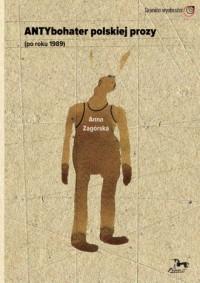 Antybohater polskiej prozy po roku - okładka książki
