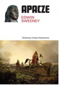 Apacze - Edwin Sweeney - okładka książki