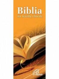 Biblia na każdą chwilę - okładka książki