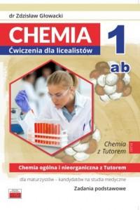 Chemia ogólna i nieorganiczna z Tutorem dla maturzystów - kandydatów na studia medyczne. Zadania. Chemia dla licealistów 1ab - okładka podręcznika