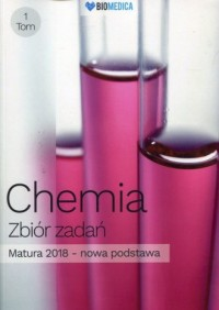 Chemia Zbiór zadań. Tom 1. Matura 2018 - okładka podręcznika