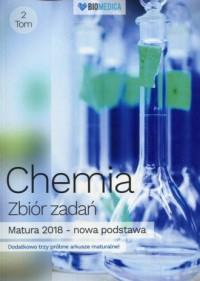Chemia Zbiór zadań. Tom 2. Matura 2018 - okładka podręcznika