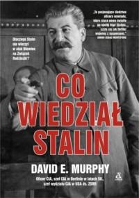 Co wiedział Stalin - David E. Murphy - okładka książki