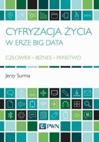 Cyfryzacja życia w erze Big Data. - okładka książki