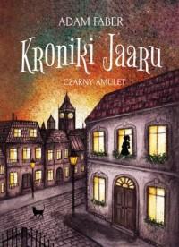 Czarny Amulet. Kroniki Jaaru - okładka książki