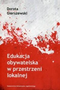 Edukacja obywatelska w przestrzeni lokalnej - okładka książki