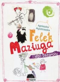 Felek Maziuga i jego bazgroły - okładka książki