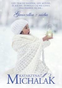 Gwiazdka z nieba - Katarzyna Michalak - okładka książki