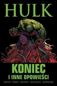 Hulk. Koniec i inne opowieści - okładka książki