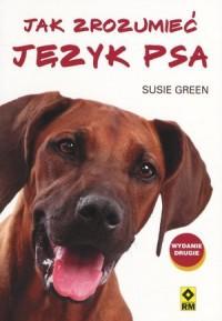 Jak zrozumieć język psa - Susie Green - okładka książki