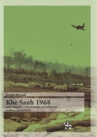 Khe Sanh 1968. Amerykańskie i wietnamskie - okładka książki
