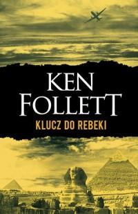 Klucz do Rebeki - Ken Follett - okładka książki