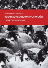 Kółko konsekrowanych wdów i inne opowiadania - okładka książki
