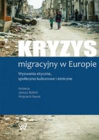 Kryzys migracyjny w Europie. Wyzwania - okładka książki