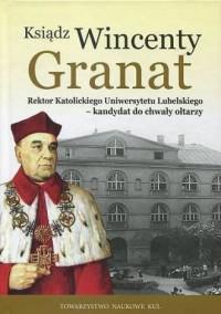 Ksiądz Wincenty Granat. Źródła - okładka książki