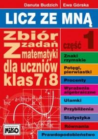 Licz ze mną. Zbiór zadań z matematyki dla klas 7 i 8 cz. 1 - okładka podręcznika