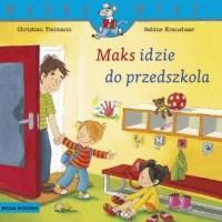 Maks idzie do przedszkola - okładka książki