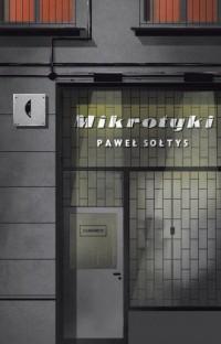 Mikrotyki - Paweł Sołtys - okładka książki