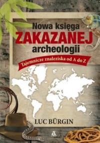 Nowa księga zakazanej archeologii - okładka książki