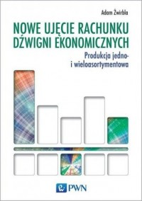 Nowe ujęcie rachunku dźwigni ekonomicznych. - okładka książki