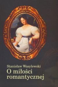 O miłości romantycznej - okładka książki