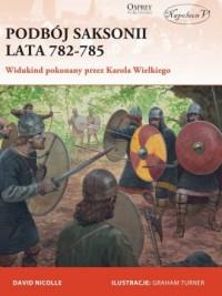 Podbój Saksonii lata 782-785. Widukind pokonany przez Karola Wielkiego - okładka książki