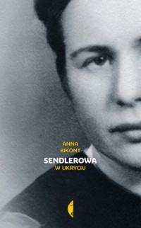 Sendlerowa. W ukryciu - okładka książki