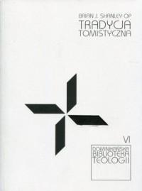 Tradycja tomistyczna. Dominikańska - okładka książki
