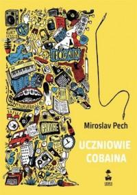 Uczniowie Cobaina - okładka książki