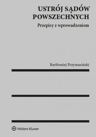 Ustrój sądów powszechnych - okładka książki