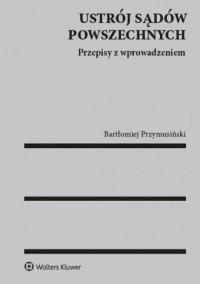 Ustrój sądów powszechnych - Bartłomiej - okładka książki