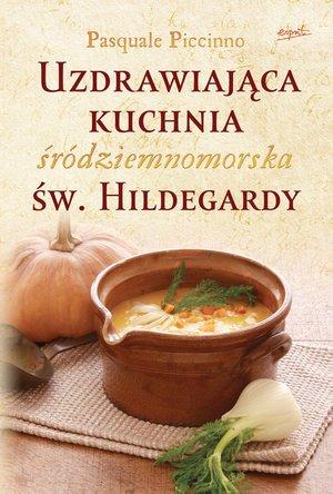 Uzdrawiająca kuchnia śródziemnomorska - okładka książki
