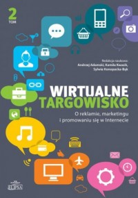 Wirtualne targowisko. Tom 2. O reklamie, marketingu i promowaniu się w Internecie - okładka książki