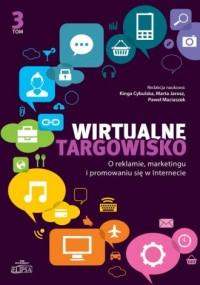 Wirtualne targowisko. Tom 3. O reklamie, marketingu i promowaniu się w Internecie - okładka książki