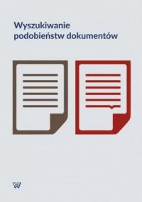 Wyszukiwanie podobieństw dokumentów - okładka książki