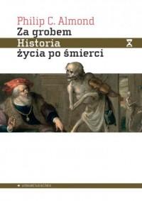 Za grobem. Historia życia po śmierci - okładka książki