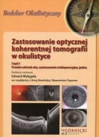 Zastosowanie optycznej koherentnej tomografii w okulistyce cz. 1. Przedni odcinek oka, zastosowanie śródoperacyjne, jaskra - okładka książki