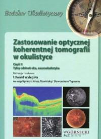 Zastosowanie optycznej koherentnej tomografii w okulistyce Część 2. Tylny odcinek oka, neurookulistyka - okładka książki