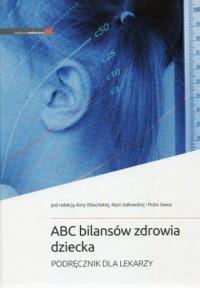 ABC bilansów zdrowia dziecka. Podręcznik dla lekarzy - okładka książki