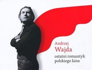 Andrzej Wajda. Ostatni romantyk - okładka książki