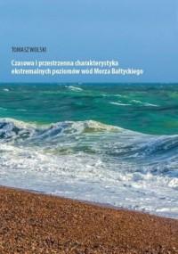 Czasowa i przestrzenna charakterystyka ekstremalnych poziomów wód Morza Bałtyckiego - okładka książki
