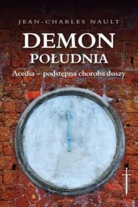 Demon południa. Acedia - podstępna - okładka książki