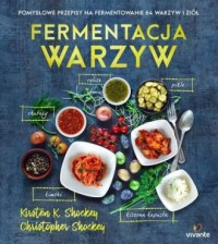 Fermentacja warzyw. Pomysłowe przepisy na fermentowanie 64 warzyw i ziół - okładka książki