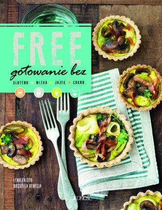 Free. Gotowanie bez glutenu, mleka, - okładka książki