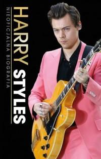 Harry Styles. Nieoficjalna biografia - okładka książki
